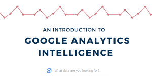 Google Analytics Intelligence Basics