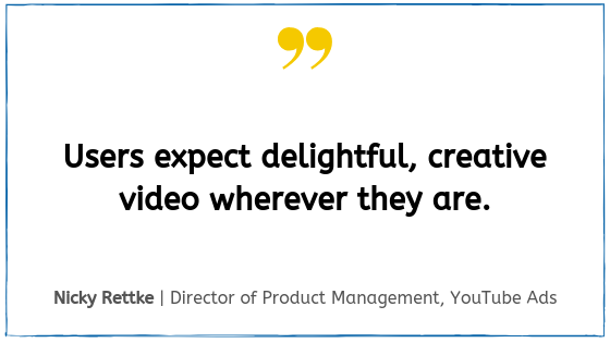 Quote from Google Marketing Live 2019, Nicky Rettke