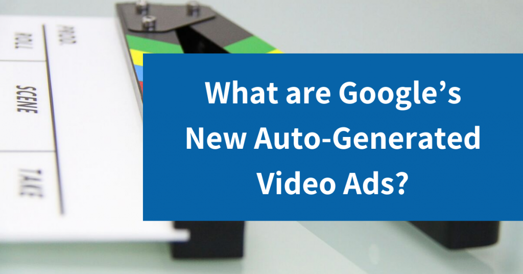 Google's Auto-Generated Video Ads