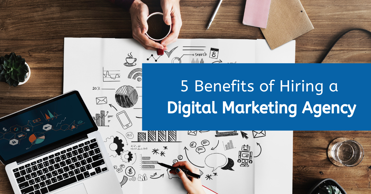 5 Benefits Of Hiring The Best Digital Marketing Agency