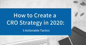 How to Create a CRO Strategy in 2020