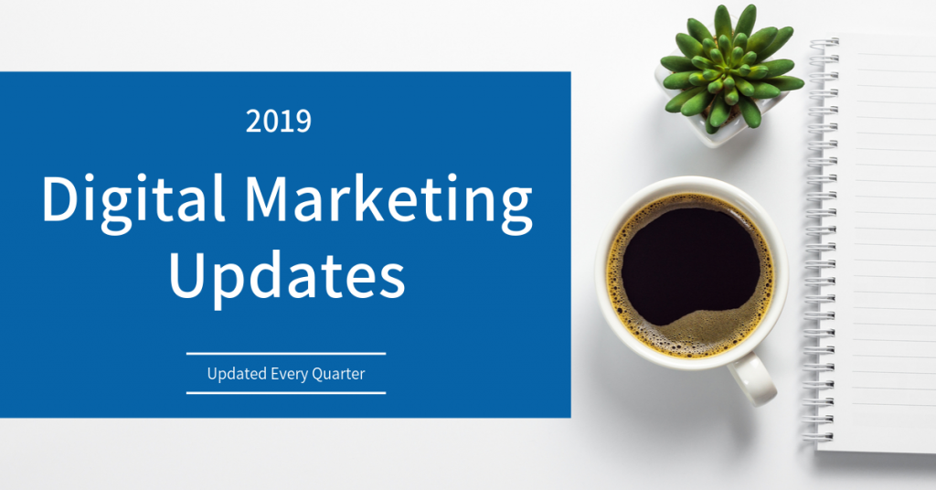 2019 Digital Marketing Updates