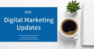 2019 Digital Marketing Updates