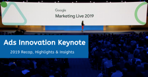 Google Marketing Live Ads Innovation Keynote Recap