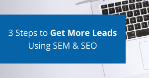 Lead Generation with SEM and SEO