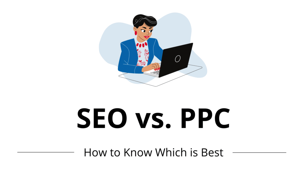 SEO vs. PPC: How to Know Which is Better