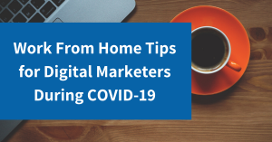 Work from home tips for digital marketers