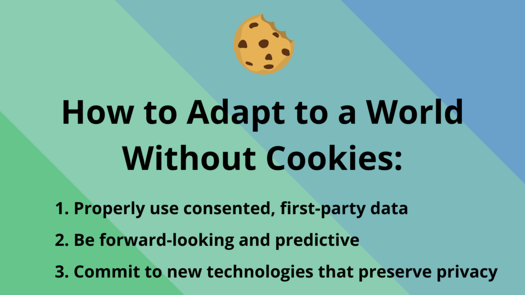 How to adapt to a world without cookies